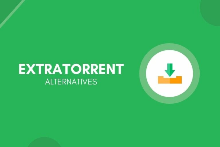 8 Best ExtraTorrent Alternatives That Work In 2020