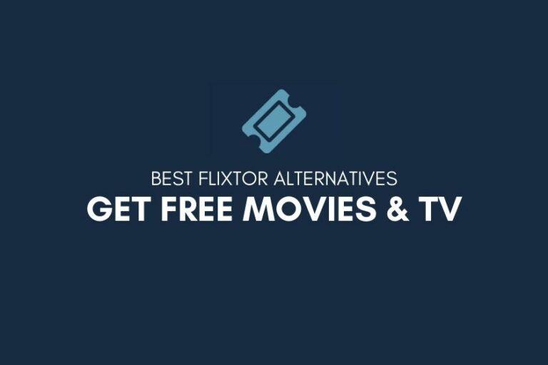 5 Best Flixtor Alternatives: Get FREE Movies & TV in 2020