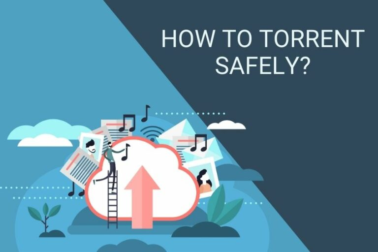How to Torrent Safely (& Anonymously) in December 2020